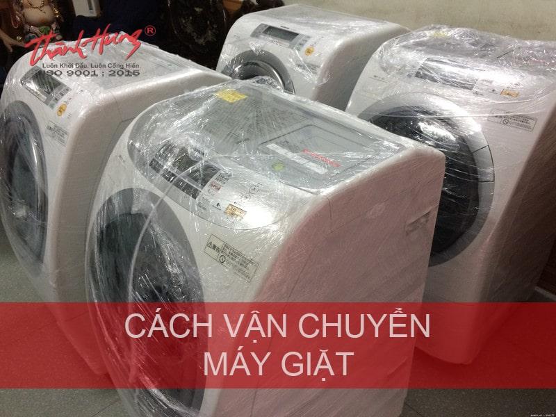 Cách vận chuyển máy giặt hiệu quả, đúng kỹ thuật
