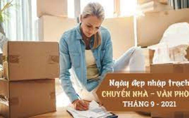 Ngày tốt chuyển nhà tháng 9 năm 2021 giúp bạn nhiều may mắn